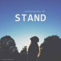 Having Done All, STAND…